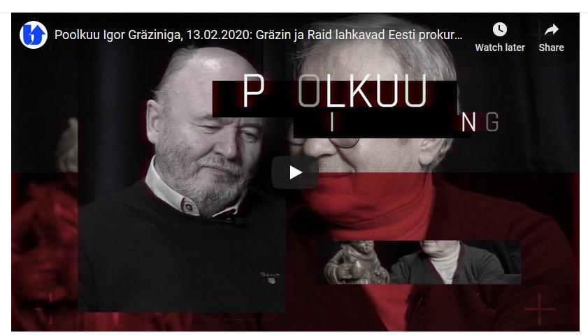 """""""POOLKUU IGOR GRÄZINIGA"""", 13.02.2020: Gräzin ja Raid lahkavad prokuratuuri sigadusi ja küsivad, kas Eesti on õigusriik? Uued Uudised"""